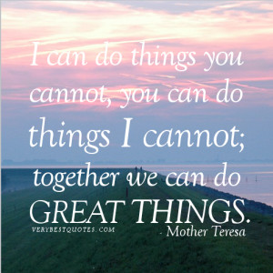 Mother Teresa quote together we can do great things